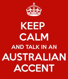 Everythings better in an Australian accent :)