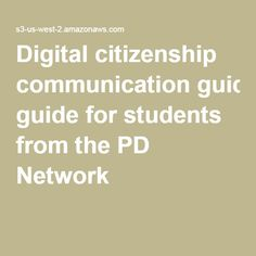 Digital citizenship communication guide for students from the PD Network