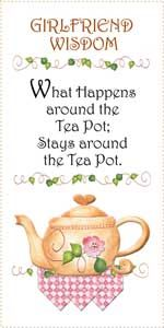 Girlfriend Wisdom Teapot Message