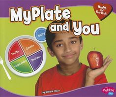 MyPlate and You (Health and Your Body) by Gillia M. Olson http://www.amazon.com/dp/1429671297/ref=cm_sw_r_pi_dp_f7Zrxb1YJFKTP