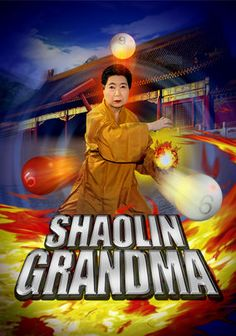 "Shaolin Grandma (2008) Granny's got a little more fight left in her, and to prove it, she sets out to win back her temple -- something Miyoko (aka ""Shaolin Grandma"") lost a long time ago when she was defeated by martial artist Ippon-ashi. Forced to earn a living as a street performer, Miyoko is now hell-bent on returning to her former mountain home in this kung fu comedy that spoofs director Stephen Chow's Shaolin Soccer."