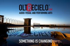 www.oltrecielo.com SOMETHING IS CHANGING