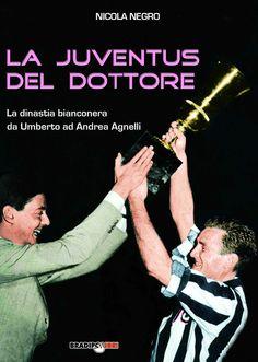 """La copertina del mio """"La Juventus del Dottore - La dinastia bianconera da Umberto ad Andrea Agnelli"""", Bradipolibri. In libreria da maggio 2012 :-)"""