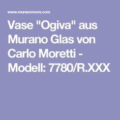"Vase ""Ogiva"" aus Murano Glas von Carlo Moretti - Modell: 7780/R.XXX"
