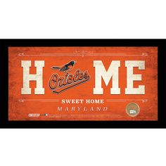 Baltimore Orioles 10x20 Home Sweet Home Sign with Game-Used Dirt from Oriole Park at Camden Yards