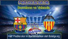 Prediksi Barcelona vs Valencia, Jadwal Jam Tayang Barcelona vs Valencia Nanti Malam pada ajang Pertandingan La Liga yang akan mengadu dua kekuatan antara Barcelona vs Valencia