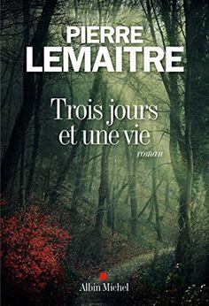 Trois jours et une vie de Pierre Lemaitre http://www.amazon.fr/dp/2226325735/ref=cm_sw_r_pi_dp_QucYwb1D2CQSV