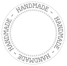 """""""Handmade"""" logo in a circle Printable Labels, Printable Paper, Printables, Card Tags, Gift Tags, Cards, Quilt Labels, Card Sentiments, Tampons"""