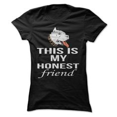 this is your honest friend http://www.sunfrogshirts.com/this-is-your-honest-friend-Black-17366166-Ladies.html?19885