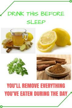 Drink This Before You Sleep And You'll Remove Everything You've Eaten During The Day - Recipe