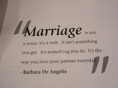 "Good marriage advice and words of wisdom. ""Marriage is not a noun, it's a verb. It isn't something you get, it's something you do. It's the way you love your partner everyday. Great Quotes, Quotes To Live By, Inspirational Quotes, Awesome Quotes, Motivational Quotes, The Words, Wedding Quotes, Wedding Ideas, Wedding Stuff"