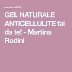 GEL NATURALE ANTICELLULITE fai da te! - Martina Rodini