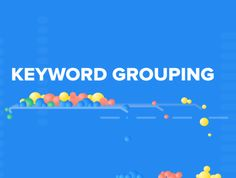 DSIM's Guide- Keyword Grouping Fundamental & Approaches Digital Marketing Trends, Facts, Organic, Group, Tips, Counseling