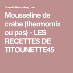 Mousseline de crabe (thermomix ou pas) - LES RECETTES DE TITOUNETTE45