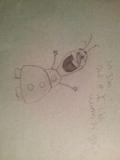 Who likes my drawing of OLAF!!!