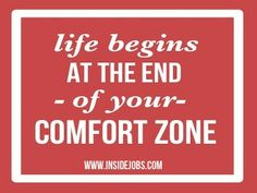Life%20begins%20at%20the%20end%20of%20your%20comfort%20zone
