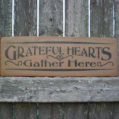 Primitive Wood Signs   Primitive Wood Sign Grateful Hearts Gather by scaredycatprimitives