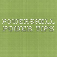 Powershell power tips