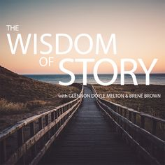 The Wisdom of Story online course with Glennon Doyle Melton & Brene Brown