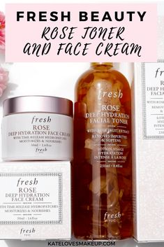 FRESH BEAUTY ROSE TONER AND FACE CREAM | Kate Loves Makeup