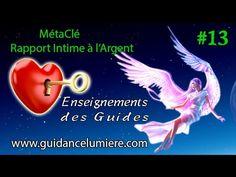 """MétaClé 13 """"Rapport Intime à l'Argent"""" Enseignements des Guides Spiritue..."""