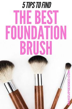 Check out these tips on finding the best foundation brush. #makeup #brushes