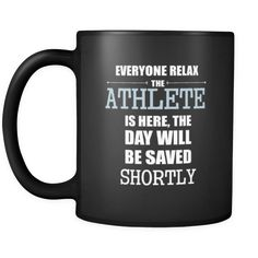 [product_style]-Athlete - Everyone relax the Athlete is here, the day will be save shortly - 11oz Black Mug-Teelime