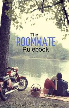"""The Roommate Rulebook"" by Lilohorse - """"And rule number three, knock before you enter my room,"" I finished, moving my fore finger down with…"""