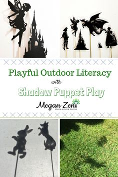 Shadow puppets are a unique and creative resource for supporting and provoking playful literacy in your outdoor classroom!