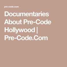 The 97 best pre codes silent films images on pinterest silent documentaries about pre code hollywood pre code fandeluxe Gallery