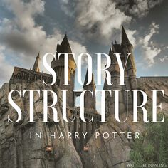 The Harry Potter series was groundbreaking in many ways—its length for YA, its depth of character, its intricate plot and fantastic settings—but the foundation of Rowling's success was actually her reliance on basic story structure.