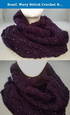 Scarf, Wavy Stitch Crochet Scarf Purple. This scarf is hand crocheted in wavy stripes and made slightly wider for maximum coverage. You'll love the extra length to wrap in a variety of ways! Of course, it also makes a great holiday gift! We can make it in two or three colors, just tell us what you want. Makes a great winter accessory for those dressy or casual occasions. 60 inches long and 9 inches wide Machine wash, gentle cycle, tumble dry on low heat (use a lingerie bag for best results).