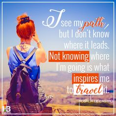 """""""I see my path, but I don't know where it leads. Not knowing where I'm going is what inspires me to travel it. """" #Rosalia #mondaymotivation #travel #solo #hotelbids #quote"""