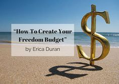"""How To Create Your Freedom Budget"" by Erica Duran"