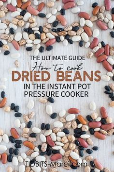 How to Cook Dried Beans in the Instant Pot Pressure Cooker: the ultimate guide for cooking times, water ratios, and more. #driedbeans #instantpot #vegetarianrecipes #healthyrecipes Quick Soak Beans, How To Soak Beans, Pressure Cooker Beans, Instant Pot Pressure Cooker, Pressure Cooker Times, Instant Cooker, Pressure Canning, Dry Beans Recipe, Health Benefits Of Beans
