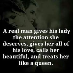 A real man does this, and so does a real woman, but she treats her man like a king.