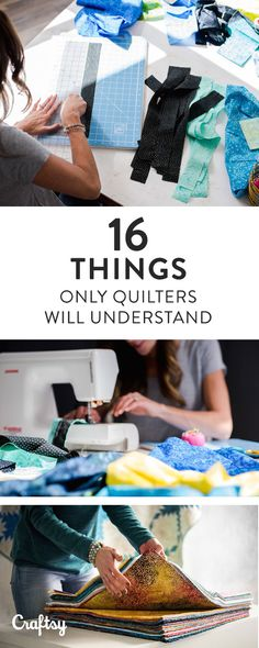 If you're a quilter, you know that ONLY quilters understand these 16 quilting truths! Share this with your quilting friends to commiserate.