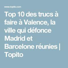 Top 10 des trucs à faire à Valence, la ville qui défonce Madrid et Barcelone réunies | Topito