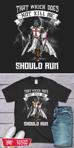 You can click the link to get yours. Knight Templar That Which Does Not Kill Me Should Run. Knight Templar tshirt for Crusader and Knight Templar Lovers. We brings you the best Tshirts with satisfaction. Knight Armor, Medieval Knight, Knights Templar, Inspirational Gifts, Special Gifts, Shop Now, Lovers, Bring It On, Crusaders
