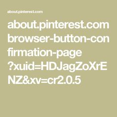 about.pinterest.com browser-button-confirmation-page ?xuid=HDJagZoXrENZ&xv=cr2.0.5