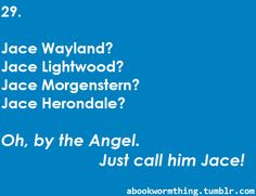 JAJAJAJA He is just Jace
