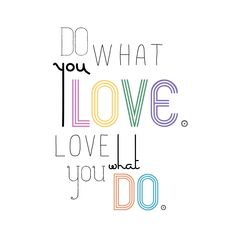 Do what you love. Love what you do. | A Smith of All Trades