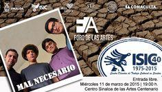 El Foro de las Artes te invita al concierto del grupo Mal Necesario. Miércoles 11 de marzo de 2015 en el Centro Sinaloa de las Artes #Centenario, a las 19:00 horas. Entrada libre. #Culiacán, #Sinaloa.