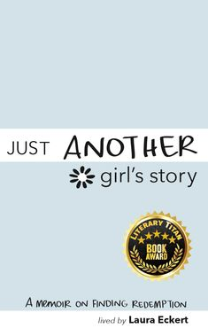 Featured Post: Just Another Girl's Story, A Memoir on Finding Redemption by Laura Eckert