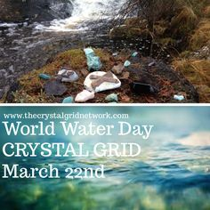 Inviting you to participate in building a crystal grid to celebrate World Water Day: 22 March www.thecrystalgridnetwork.com