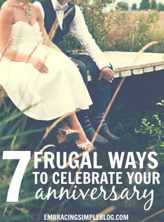 Looking for fun celebration ideas that will allow you to enjoy your spouse's company but won't bust your budget? Here are 7 frugal ways to celebrate your anniversary!