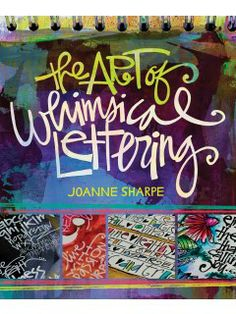 Combine personal handwriting, drawing and doodling to create your own signature art lettering style. Let author Joanne Sharpe inspire you wi...