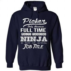 Picker - Ninja Job Title ver^1^ - #tshirt display #sweater diy. I WANT THIS => https://www.sunfrog.com/No-Category/Picker--Ninja-Job-Title-ver1-7525-NavyBlue-Hoodie.html?68278