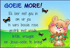 Goeiemore Good Morning Wishes, Day Wishes, Afrikaanse Quotes, Goeie Nag, Goeie More, Strong Quotes, Messages, Sayings, Fictional Characters