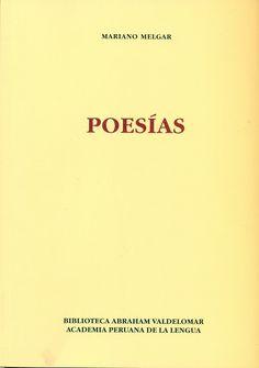 Código: 861.85 / M41. Título: Poesías. Autor: Mariano Melgar. Catálogo: http://biblioteca.ccincagarcilaso.gob.pe/biblioteca/catalogo/ver.php?id=8134&idx=2-0000014764